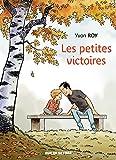 Les petites victoires   Roy, Yvon. Auteur