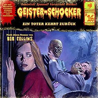 Ein Toter kehrt zurück: Geister-Schocker 16