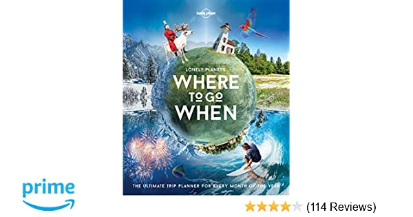 Lonely Planet's Where To Go When: Amazon co uk: Lonely Planet, Sarah