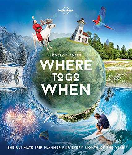 Lonely Planet's Where To Go When por Lonely Planet