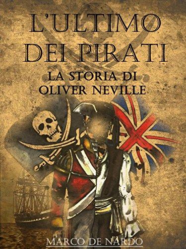 L'ultimo dei pirati - La storia di Oliver Neville