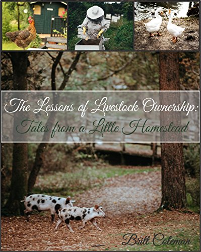 The Lessons of Livestock Ownership: Tales from a Little Homestead (English Edition)