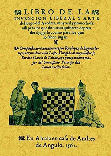 Libro de la invencion liberal y arte del juego del axedrez por Rui López de Sigura