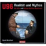 U 96 - Realität und Mythos: Der Alte und Lothar-Günther Buchheim