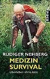 Medizin Survival: Überleben ohne Arzt - Rüdiger Nehberg