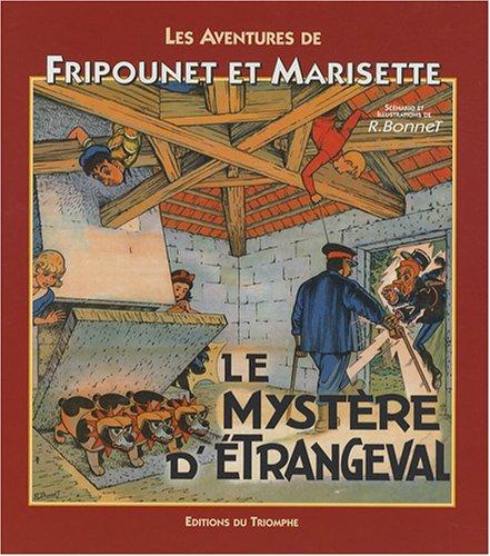 Les aventures de Fripounet et Marisette : Le mystère d'Etrangeval