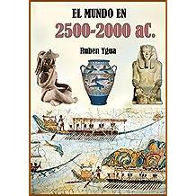 EL MUNDO EN 2500 A 2000 aC. (Spanish Edition)