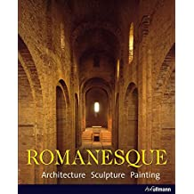 Romanesque: Architecture. Sculpture. Painting.