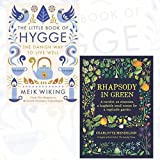 Little Book of Hygge and Rhapsody in Green 2 Books Bundle Collection - The Danish Way to Live Well, A novelist, an obsession, a laughably small excuse for a vegetable garden by Meik Wiking (2016-11-09)