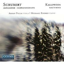 Schubert: Arpeggione Sonata / Schwanengesang (Arr. for Viola and Piano) / Kalliwoda: 6 Nocturnes