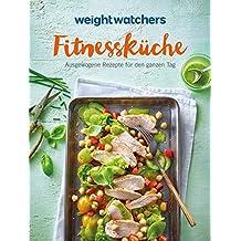 Weight Watchers - Fitnessküche: Ausgewogene Rezepte für den ganzen Tag