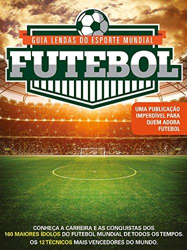 Guia Lendas do Esporte Mundial Ed.01 Futebol: Mais que heróis, eles são lendas (Portuguese Edition) por On Line Editora