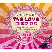The Love Diaries, 1 Audio-CD: Songs über die Liebe an guten und schlechten Tagen