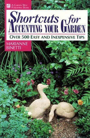 Shortcuts for Accenting Your Garden by Marianne Binetti (1993-01-09)
