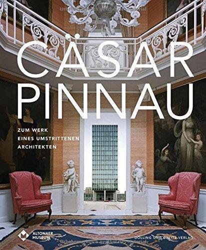 Cäsar Pinnau: Zum Werk eines umstrittenen Architekten