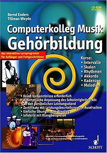 Computerkolleg Musik Gehörbildung. CD-ROM: Das interaktive Lernprogramm für Anfänger und Fortgeschrittene. Kurse: Intervalle, Skalen, Rhythmen, Akkorde, Kadenzen, Melodien