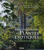 L'Art d'acclimater les plantes exotiques: Le jardin de la villa Thuret.