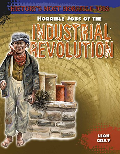 Horrible Jobs of the Industrial Revolution (History's Most Horrible Jobs)