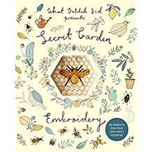 Secret Garden Embroidery: 15 projects for your stitching pleasure (What Delilah Did) (English Edition)