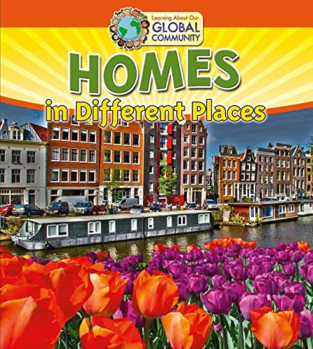 Homes in Different Places (Learning about Our Global Community)