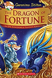 Geronimo Stilton the Kingdom of Fantasy #2: The Dragon of Fortune
