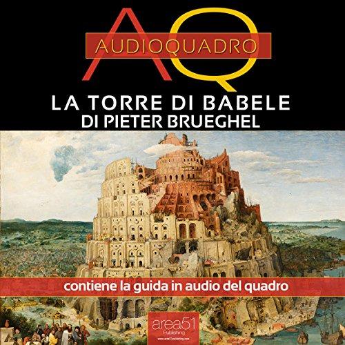 La Torre di Babele di Pieter Brueghel  Audiolibri