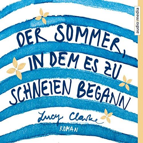 Buchseite und Rezensionen zu 'Der Sommer, in dem es zu schneien begann' von Lucy Clarke