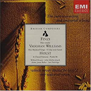 Finzi: Dies Natalis / Holst: Choral Fantasia, Psalm 86 / Vaughan Williams: Five MYstical Songs, O Clap your hands