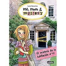 Me, Mum & Mistery 4. El Misterio De La Habitacion - Numero 11