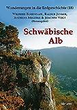 Schwäbische Alb (Wanderungen in die Erdgeschichte)