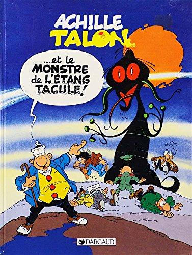 ACHILLE TALON TOME 39 : LE MONSTRE DE L'ETANG TACULE