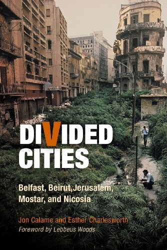 Divided Cities: Belfast, Beirut, Jerusalem, Mostar, and Nicosia (The City in the Twenty-First Century) (English Edition)