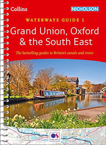 Grand Union, Oxford & the South East: Waterways Guide 1 (Collins Nicholson Waterways Guides) -
