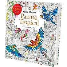 Paraíso Tropical. Uma Aventura de Colorir (Em Portuguese do Brasil)