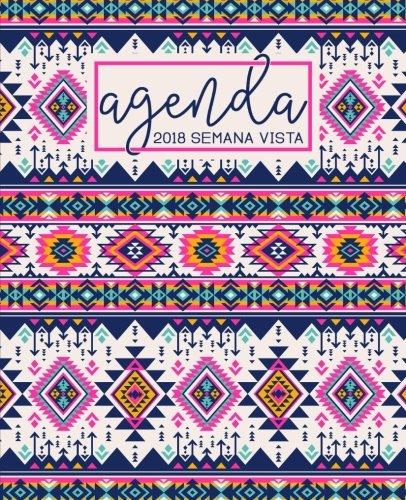 Agenda: 2018 Agenda semana vista español : 190 x 235 mm, 160 g/m² : Bonito estampado azteca en rosa (Calendarios, agendas y organizadores personales, Band 8)