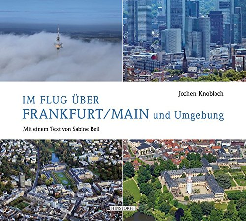 Im Flug über Frankfurt/Main und Umgebung