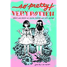 So Pretty / Very Rotten: Comics and Essays on Lolita Fashion and Cute Culture