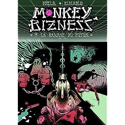 Monkey Bizness, Tome 3 : La banane du futur