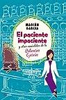 El Paciente Impaciente Y Otras Anécdotas De La Boticaria García par García