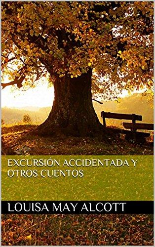 Excursión Accidentada y otros Cuentos por Louisa May Alcott