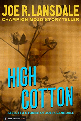 high-cotton-selected-stories-of-joe-r-lansdale-english-edition