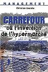 Carrefour ou l'invention de l'hypermarché. 2ème édition par Lhermie