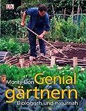 Genial gärtnern: Biologisch und naturnah von Monty Don (24. Januar 2011) Broschiert