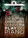 Scarica Libro The Top Ten Christmas Songs to Play on Piano Pf Book by Wise Publications 2016 10 03 (PDF,EPUB,MOBI) Online Italiano Gratis