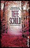 Tiefe Schuld: Kriminalroman (Ein Toni-Stieglitz-Krimi, Band 2) von Manuela Obermeier
