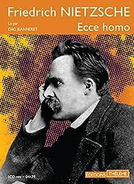 Ecce Homo: Comment on devient ce que l'on est par Friedrich Nietzsche