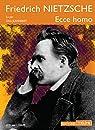 Ecce Homo: Comment on devient ce que l'on est par Nietzsche