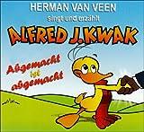 Songtexte von Herman van Veen - Alfred J. Kwak - Abgemacht ist abgemacht