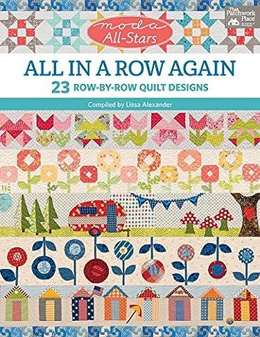 Moda All-Stars: All in a Row Again: 23 Row-by-Row Quilt Designs