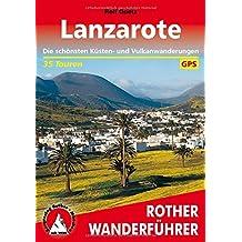 Lanzarote: Die schönsten Küsten- und Vulkanwanderungen. 35 Touren. Mit GPS-Tracks. (Rother Wanderführer)